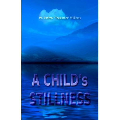 A CHILD's STILLNESS