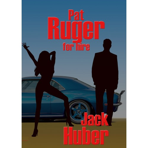 Pat Ruger- For Hire