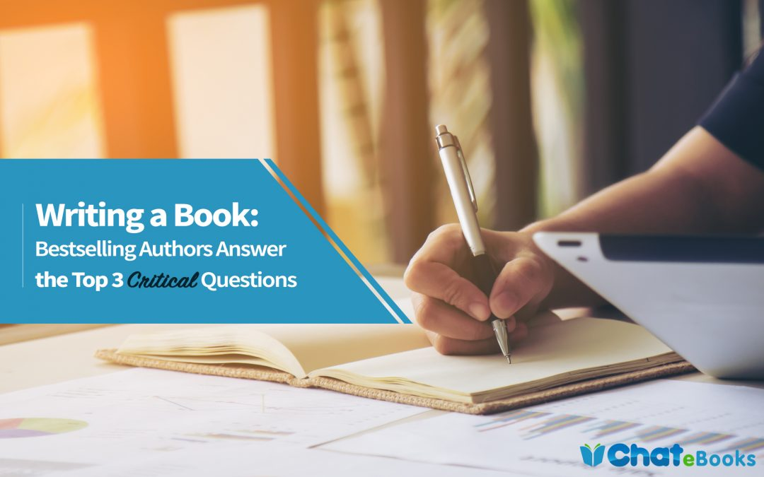 Writing a Book: 29 Bestselling Authors Answer 3 Critical Questions